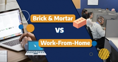 Brick & Mortar vs Work From Home