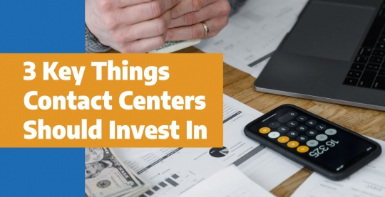 3 Things Contact Center Should Invest