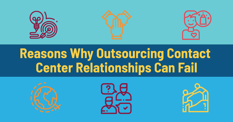 Why Contact Center Outsourcing Relationships Fail