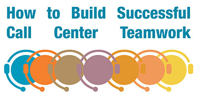 How to Build Successful Call Center Teamwork